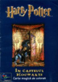 Harry Potter in castelul Hogwarts - Carte magica de colorat