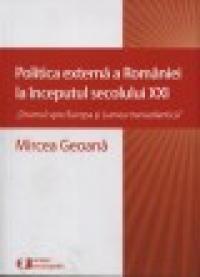 Politica externa a Romaniei la inceputul secolului XXI