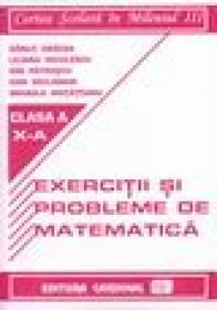 Exercitii si probleme de matematica pentru clasa a X-a