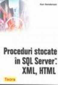 Proceduri stocate in SQL Server, XML, HTML