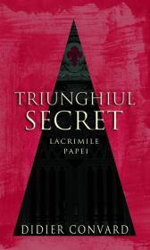 Triunghiul secret - lacrimile papei