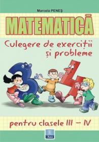 Matematica - culegere de exercitii si probleme clasele III - IV