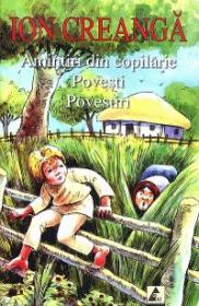 Amintiri din copilarie. Povesti. Povestiri