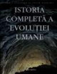 Istoria completa a evolutiei umane