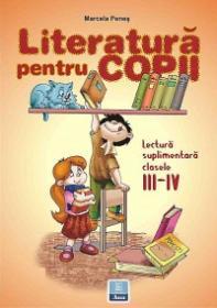 Literatura pentru copii. Lectura suplimentara clasele III-IV