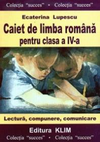 Caiet de limba romana penrtu clasa a IV-a