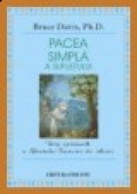 Pacea simpla a sufletului. Viata spirituala a Sfantului Francisc de Assisi