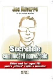 Secretele comunicarii nonverbale Ghidul unui fost agent FBI pentru citirea rapida a oamenilor