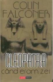 Cleopatra: cand eram zei