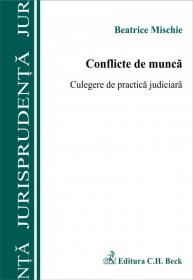Conflicte de munca. Culegere de practica judiciara