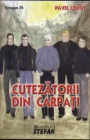 Cutezatorii din Carpati