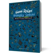 Gramatica fanteziei - Introducere in arta de a nascoci povesti