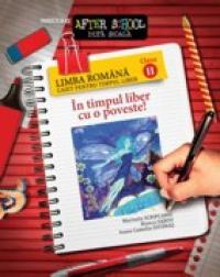 LIMBA ROMANA clasa II. In timpul liber cu o poveste!