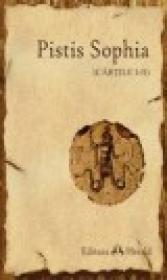 Pistis Sophia - Evanghelii si Manuscrise