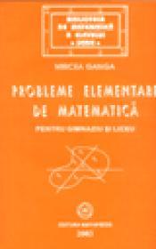 Probleme elementare de matematica pentru gimnaziu si liceu