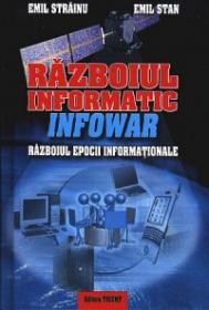 Razboiul informatic (InfoWar). Razboiul epocii informationale