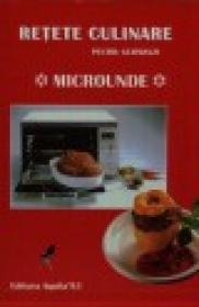 Retete culinare pentru gurmanzi - Microunde