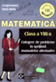 Secretele matematicii Clasa a VIII-a - Culegere de probleme in sprijinul manualelor alternative