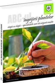 ABC-ul ingrijirii plantelor - etapa cu etapa, operatiunile care va asigura reusita