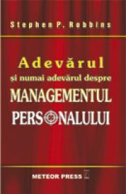 Adevarul si numai adevarul despre managementul personalului