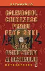 Calendarul chinezesc pentru feng shui si cei patru stalpi ai destinului