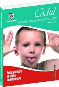 Codul bunelor maniere pentru copii - Buna purtare in orice imprejurare
