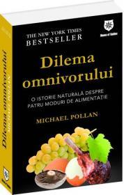 Dilema omnivorului - O istorie naturala despre patru moduri de alimentatie
