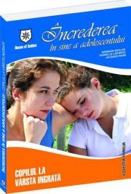 Increderea in sine a adolescentului - Copilul la varsta ingrata