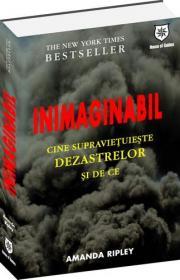 Inimaginabil - Cine a supravietuit dezastrelor si de ce