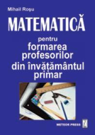 Matematica pentru formarea profesorilor din invatamantul primar