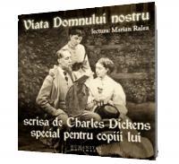 Viata Domnului nostru scrisa de Charles Dickens special pentru copiii lui