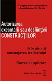 Autorizarea executarii sau desfiintarii constructiilor