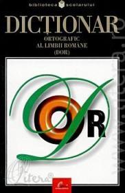 Dictionar ortografic al limbii romane / DOR