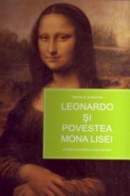Leonardo si povestea Mona Lisei - istoria ilustrata a unei picturi