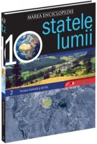 Marea Enciclopedie - Statele Lumii Vol. II. Europa Centrala si de Est