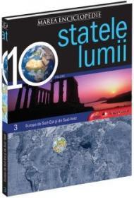 Marea Enciclopedie - Statele Lumii Vol. III. Europa de Sud-Est si de Sud-Vest