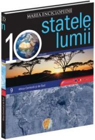 Marea Enciclopedie - Statele Lumii Vol. IX. Africa Centrala si Africa de Sud