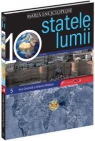 Marea Enciclopedie - Statele Lumii Vol. V. Asia Centrala si Orientul Mijlociu