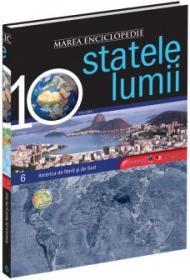Marea Enciclopedie - Statele Lumii Vol. VI. America de Nord si America de Sud