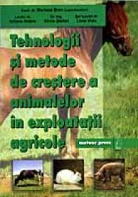 Tehnologii si metode de crestere a animalelor in exploatatii agricole