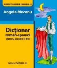 DICTIONAR ROMAN-SPANIOL. Pentru clasele II-VIII