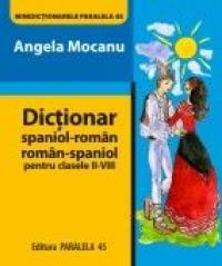DICTIONAR SPANIOL-ROMAN/ROMAN-SPANIOL. Pentru clasele II-VIII
