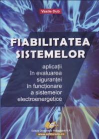 Fiabilitatea sistemelor aplicatii in evaluarea sigurantei in funct. a sistemelor electroenergetice