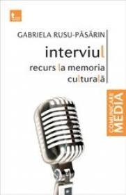 Interviul: recurs la memoria culturala