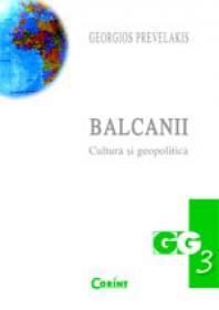 Balcanii. Cultura si geopolitica