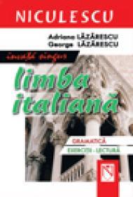Invata singur limba italiana. Gramatica, exercitii-lectura (ed. a II-a, revazuta si adaugita)