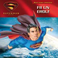 Superman - Fii un erou!
