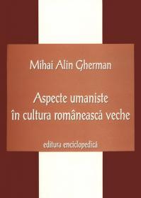 Aspecte umaniste in cultura romaneasca veche