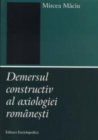 Demersul constructiv al axiologiei romanesti