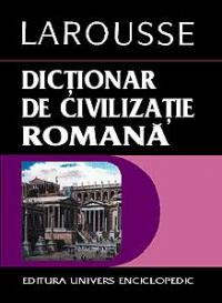 Dictionar de civilizatie romana